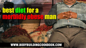 best diet for morbidly obese man