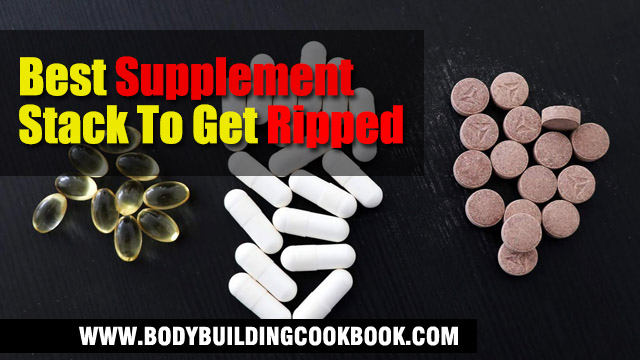 best supplement stack to get ripped